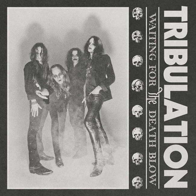 TRIBULATION, Waiting For The Death Blow