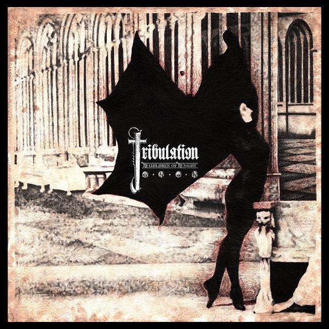 TRIBULATION, The Children of the Night