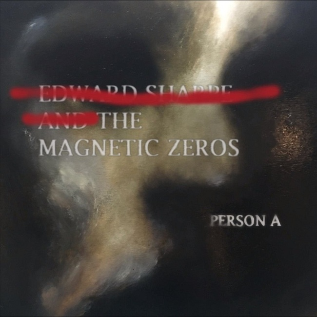 EDWARD SHARPE AND THE MAGNETIC ZEROS, PersonA