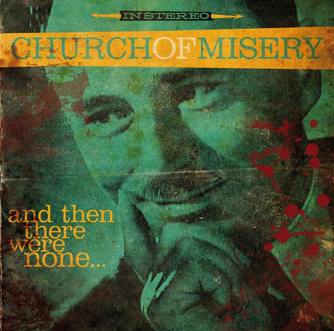 CHURCH OF MISERY, And Then There Were None