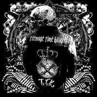 TEENAGE TIME KILLERS - Greatest Hits, Vol. 1