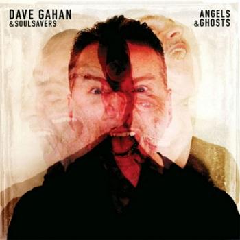 DAVE GAHAN/ SOULSAVERS, Angels & Ghosts