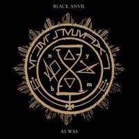 BLACK ANVIL, As Was