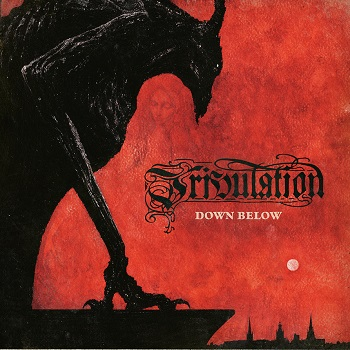 TRIBULATION, Down Below